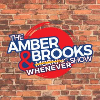 The Amber & Brooks Morning Show Podcast