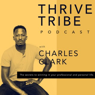 Thrive Tribe Podcast with Charles Clark