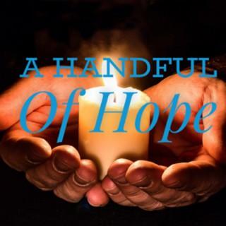 A Handful of Hope