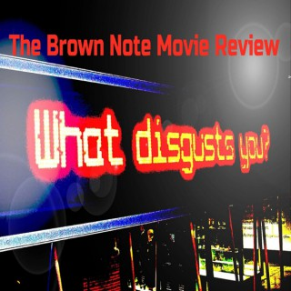 The Brown Note Movie Review