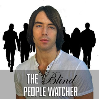 The Blind People Watcher