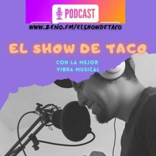 El Show de Taco