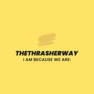 thethrasherway's podcast