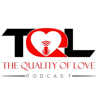 The Quality of Love  Podcast