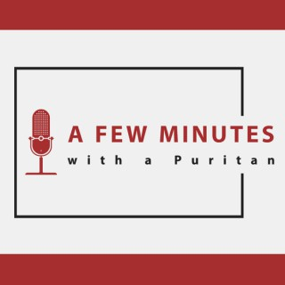 A Few Minutes With a Puritan