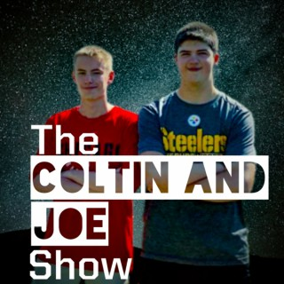 The Coltin and Joe Show