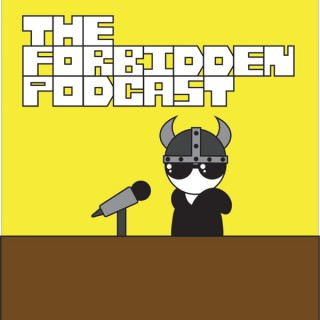 The Forbidden Podcast