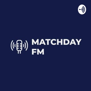 The Matchday FM Podcast