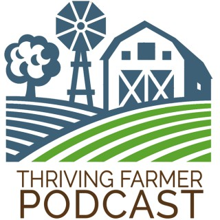 The Thriving Farmer Podcast