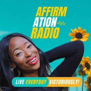 Affirmation Radio Podcast