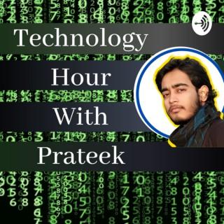 Technology Hour With Prateek