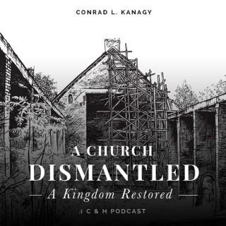 A Church Dismantled--A Kingdom Restored