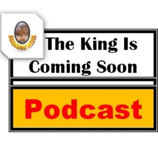 The King Is Coming Soon