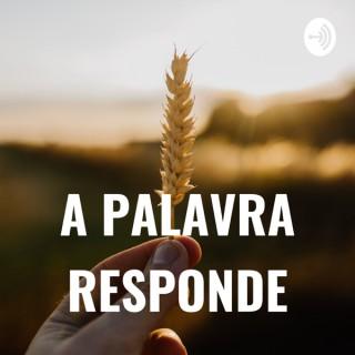 A PALAVRA RESPONDE