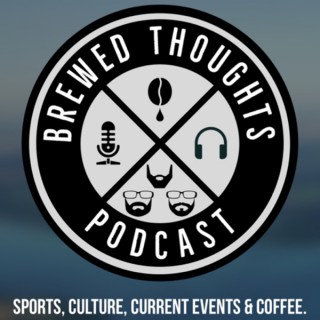 The Brewed Thoughts Podcast