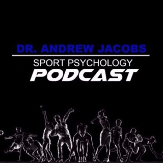 The Sport Psychology Hour with Dr. Andrew Jacobs