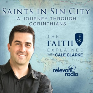 The Faith Explained with Cale Clarke - Learning the Catholic Faith