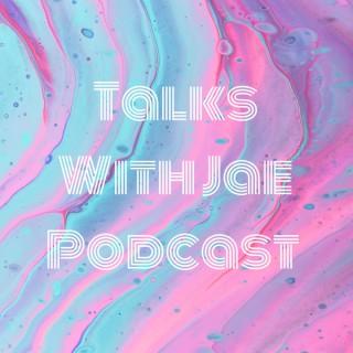 Talks With Jae Podcast