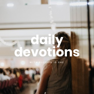 Blessed is She Daily Devotions