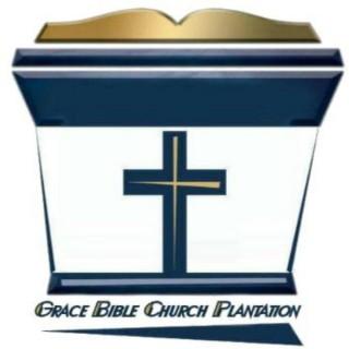 Grace Bible Church Plantation Podcast