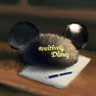 The Positively Disney Podcast