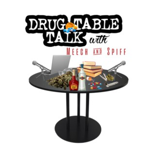 Drug Table Talk with Meech & Spiff