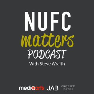 NUFC Matters With Steve Wraith