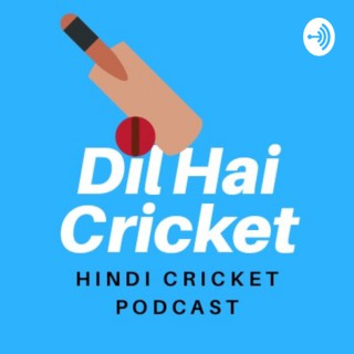 Dil Hai Cricket [Hindi Cricket Podcast] - by Subrata Biswas