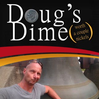 Doug's Dime (worth a couple of nickels)