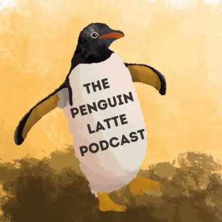 The Penguin Latte Podcast