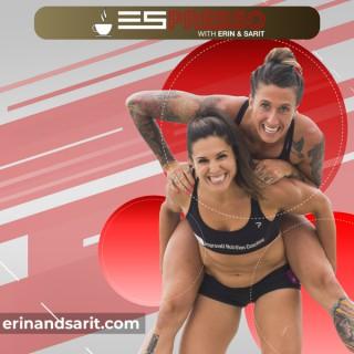 Espresso with Erin & Sarit