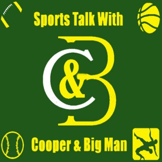 Sports Talk With Cooper & Big Man