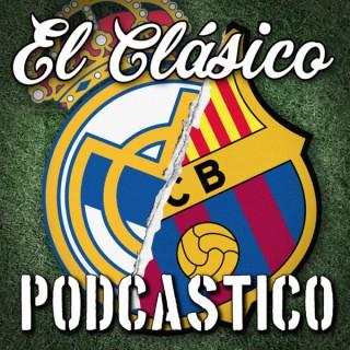 El Clásico Podcastico: a Barcelona and Real Madrid podcast