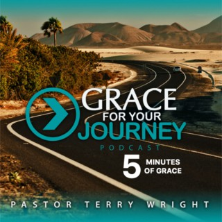 Grace For Your Journey - 5 Minutes of Grace