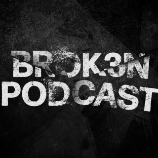 The Brok3n Podcast