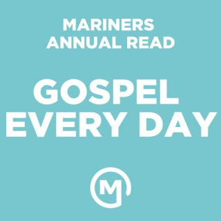Mariners Annual Read: Gospel Every Day
