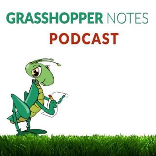 Grasshopper Notes Podcast