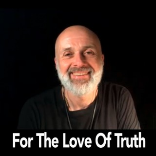 For The Love of Truth's Podcast