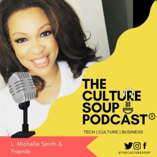 The Culture Soup Podcast®?