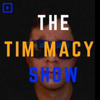 The Tim Macy Show