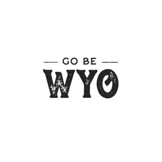 Go Be Wyoming