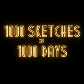 1000 Sketches In 1000 Days