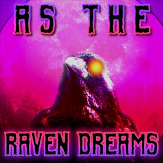As The Raven Dreams