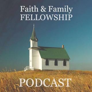 Faith & Family Fellowship Podcast