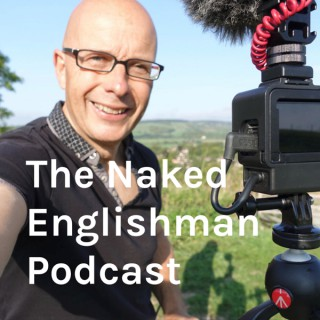 The Naked Englishman Podcast
