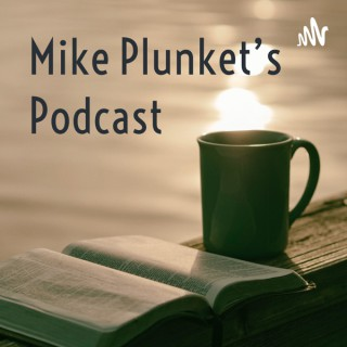Mike Plunket's Podcast