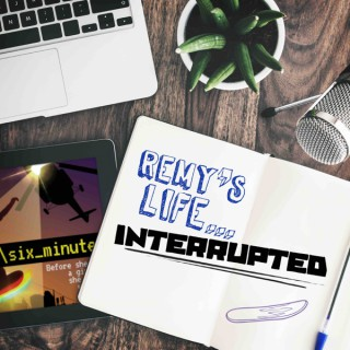 Remy's Life...Interrupted