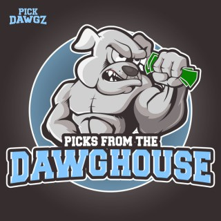 Picks From The DawgHouse