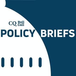 CQ Roll Call Policy Briefs