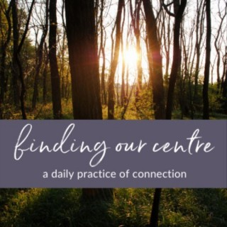 Finding Our Centre